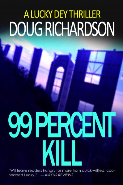 99 Percent Kill: A Lucky Dey Thriller
