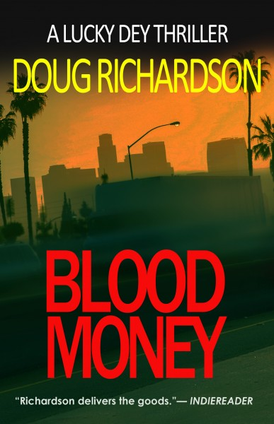 Blood Money: A Lucky Dey Thriller #1